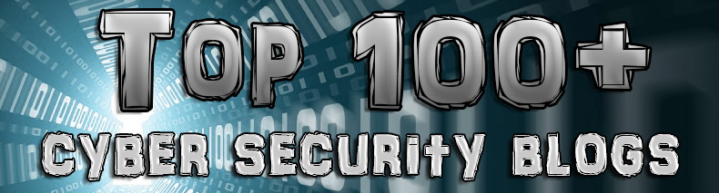 Top 100 Cyber Security Blogs & Infosec Resources | Hacking